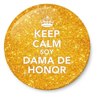 "Chapas para bodas: ""Keep calm soy Dama de Honor"""