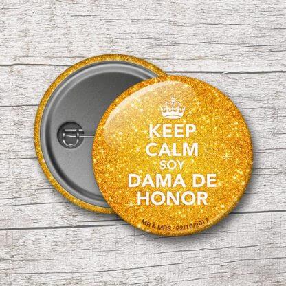 "Chapas para bodas: ""Keep calm soy Dama de Honor"""