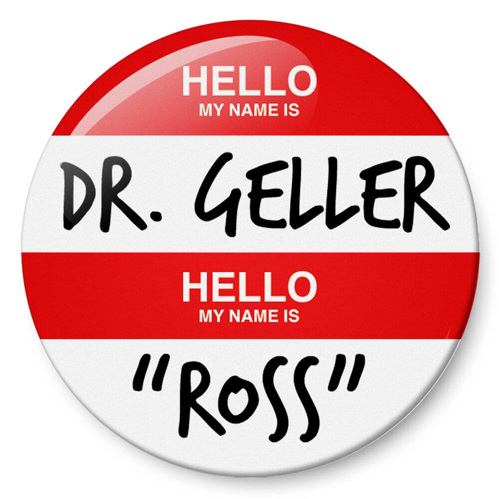 "Chapa ""Hello, my name is Dr. Geller"""