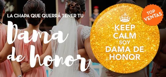 Chapa Keep calm soy Dama de Honor
